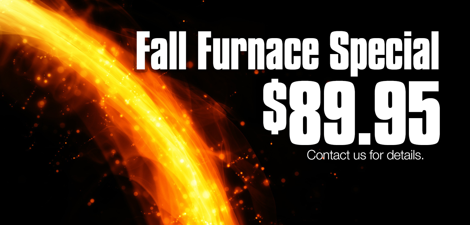 RJ Nelson Fall Furnace Special
